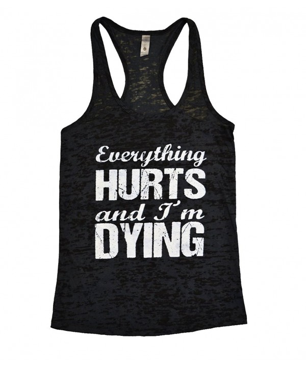 Ladies Burnout Everything Hurts Dying